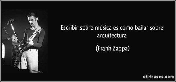 frase-escribir-sobre-musica-es-como-bailar-sobre-arquitectura-frank-zappa-111982